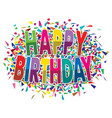 happy birthday greeting on colorful background of vector image vector image