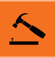 icon of hammer beat to nail vector image vector image