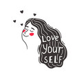 positive caring girl love yourself vector image vector image