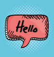 speech bubble with hello message vector image vector image