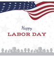 happy labor day holiday greeting card with united vector image vector image