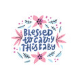blessed to carry this balettering with flowers vector image vector image