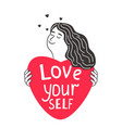 cute girl love yourself vector image vector image
