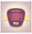 Enjoy summer time retro label vector image vector image