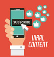 viral content hand with mobile suscribe likes vector image