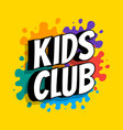 kids club inscription on background of vector image vector image