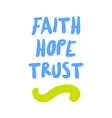 faith hope trust motivation quote vector image