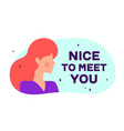 nice to meet you modern flat character vector image