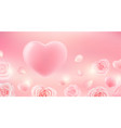 valentines day background with hearts and roses vector image vector image