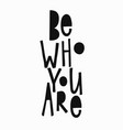 Be who you are t-shirt quote lettering