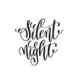 silent night hand lettering positive quote to vector image vector image
