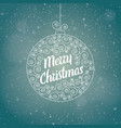 christmas greeting card in a christmas ball vector image vector image