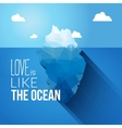 Love is like the ocean quote with iceberg vector image