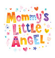mommys little angel vector image
