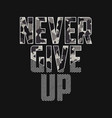 never give up - slogan typography with camouflage vector image vector image
