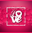 happy valentines day with red hearth vector image