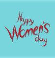 happy womens day calligraphy background vector image