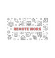 remote work outline horizontal banner or vector image vector image