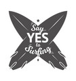 say yes to surfing surf camp badge positive vector image