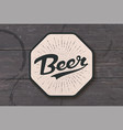 coaster for beer with hand drawn lettering beer vector image vector image