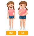 opposite adjectives words with thin and fat vector image vector image