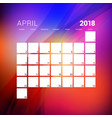 april 2018 calendar planner design template with vector image vector image