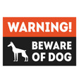 beware dog red and black warning sign vector image