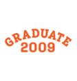graduated in 2009 lettering for a senior class vector image vector image