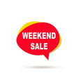 weekend sale speech bubble icon vector image