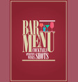 cocktails and wine restaurant bar menu design vector image