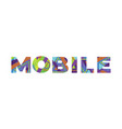 mobile concept retro colorful word art vector image vector image