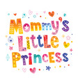 mommys little princess vector image vector image