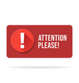 red attention please bubble isolated on white vector image vector image