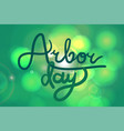 arbor day greeting vector image vector image