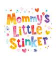 mommys little stinker vector image vector image