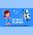 robot playing badminton with a child girl vector image vector image