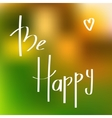 Be Happe Greeting Card vector image