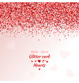 greeting card with hearts red sparkle vector image vector image