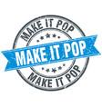 make it pop round grunge ribbon stamp vector image vector image
