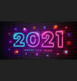 2021 happy new year neon lightcolorful bulb light vector image vector image