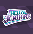 lettering hello january vector image vector image