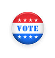 vote badge - election and political rally symbol vector image vector image