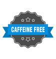caffeine free label caffeine free isolated seal vector image vector image