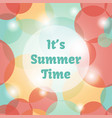 it is summer time background with bubbles vector image vector image