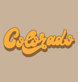 colorado hand drawn lettering isolated vector image
