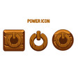 wooden power icons different shapes for the vector image vector image