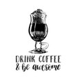 handwritten phrase of drink coffee and be vector image vector image