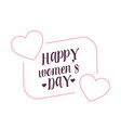 happy womens day pink heart square frame white ba vector image vector image