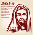 jesus christ the son of god john 3 16 the quote vector image vector image