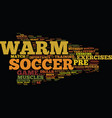 the importance of soccer pre game warm up text vector image vector image